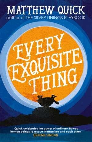 Every Exquisite Thing de Matthew Quick