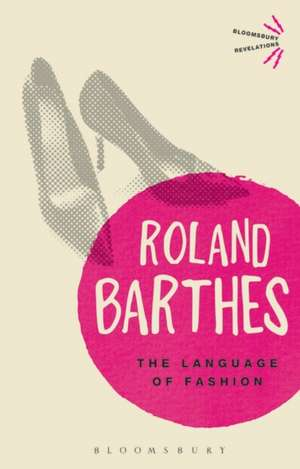 The Language of Fashion de Roland Barthes