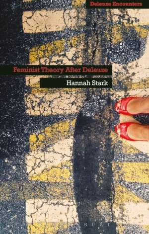 Feminist Theory After Deleuze de Hannah Stark
