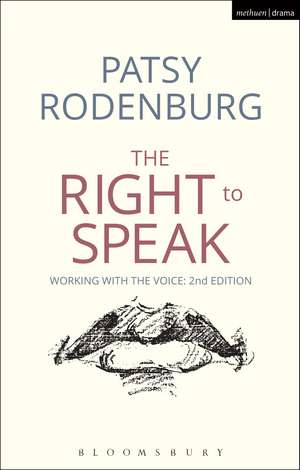 The Right to Speak: Working with the Voice de Patsy Rodenburg