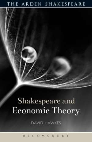 Shakespeare and Economic Theory de David Hawkes