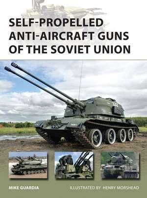 Self-Propelled Anti-Aircraft Guns of the Soviet Union de Mike Guardia