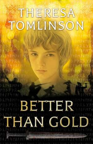 Better than Gold de Theresa Tomlinson