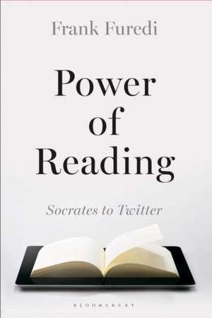 Power of Reading: From Socrates to Twitter de Professor Frank Furedi