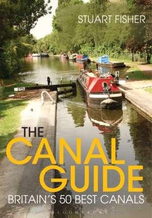 The Canal Guide: Britain's 50 Best Canals de Stuart Fisher