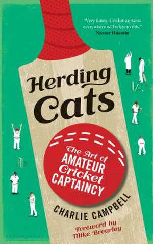Herding Cats: The Art of Amateur Cricket Captaincy de Charlie Campbell