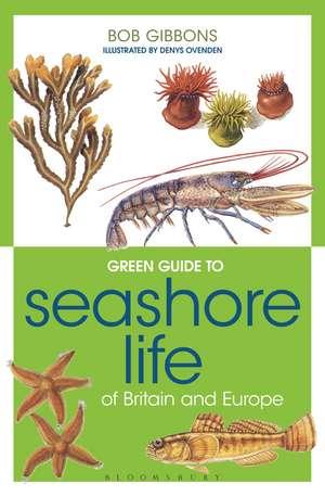 Green Guide to Seashore Life Of Britain And Europe de Bob Gibbons