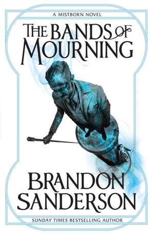 The Bands of Mourning de Brandon Sanderson