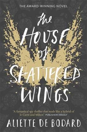 de Bodard, A: The House of Shattered Wings de Aliette de Bodard