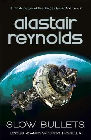 Slow Bullets de Alastair Reynolds