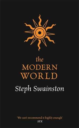 The Modern World de Steph Swainston