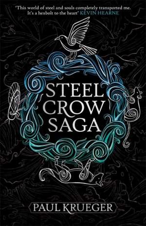 Steel Crow Saga de Paul Krueger
