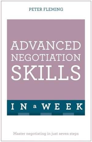 Negotiate Even Better Deals in a Week:  Teach Yourself de Peter Fleming