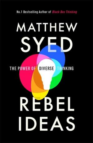 Rebel Ideas : The Power of Diverse Thinking de Matthew Syed