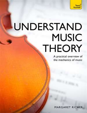 Understand Music Theory:  A Complete Introduction de Margaret Richer