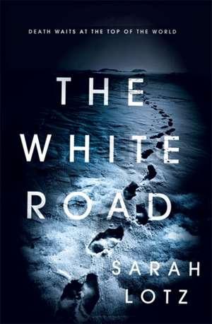 The White Road de Sarah Lotz