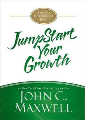 JumpStart Your Growth de John C. Maxwell