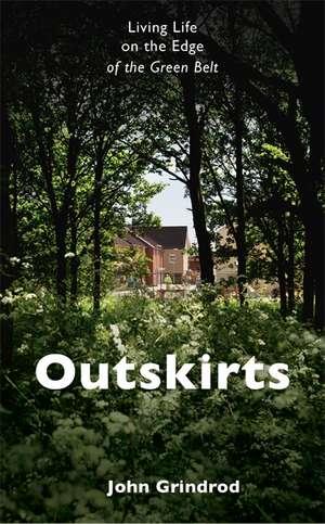 Grindrod, J: Outskirts imagine