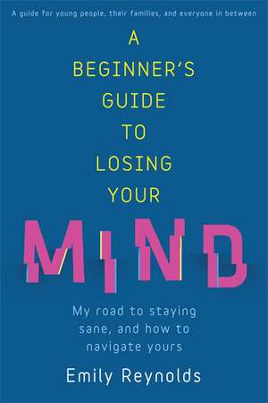 A Beginner's Guide to Losing Your Mind de Emily Reynolds