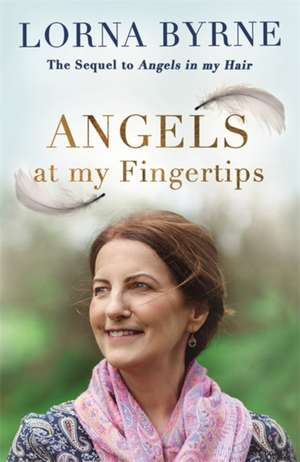 Byrne, L: Angels at My Fingertips: The sequel to Angels in M imagine