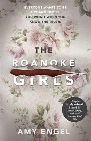 The Roanoke Girls: the addictive Richard & Judy thriller, and the #1 ebook bestseller de Amy Engel
