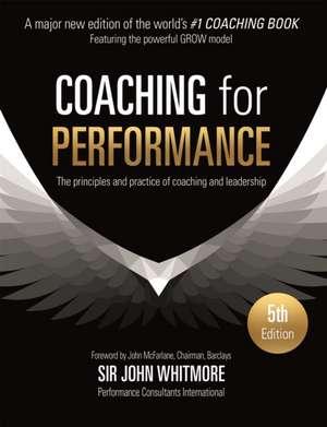 Coaching for Performance Fifth Edition de John Whitmore