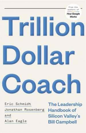 Trillion Dollar Coach de Eric Schmidt