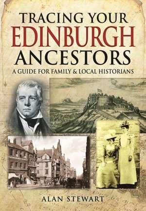 Tracing Your Edinburgh Ancestors de Alan Stewart