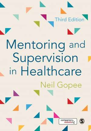 Mentoring and Supervision in Healthcare de Neil Gopee