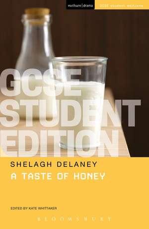 A Taste of Honey GCSE Student Edition de Shelagh Delaney