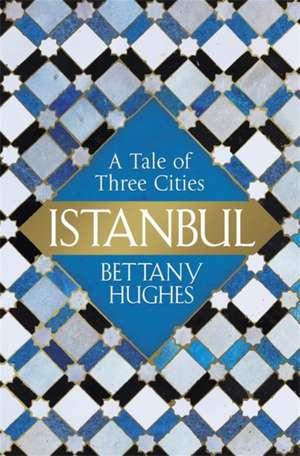 Istanbul de Bettany Hughes