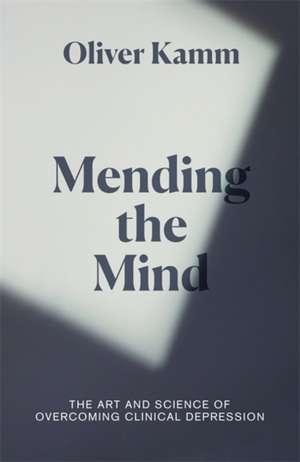 Kamm, O: Mending the Mind imagine