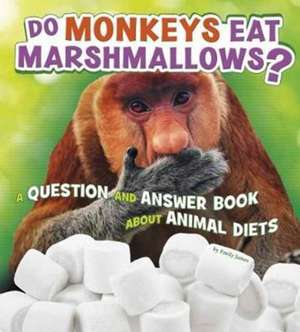 Do Monkeys Eat Marshmallows?
