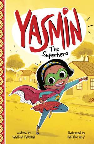 Yasmin the Superhero de Saadia Faruqi