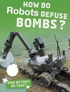 HOW DO ROBOTS DEFUSE BOMBS de LAPIERRE  YVETTE