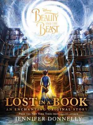 Disney Beauty and the Beast Lost in a Book de Jennifer Donnelly