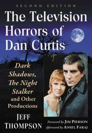 TELEVISION HORRORS OF DAN CURT de Jeff Thompson