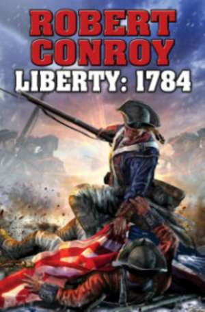 Liberty 1784 de Robert Conroy