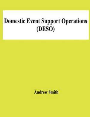 Domestic Event Support Operations (Deso) de Andrew Smith