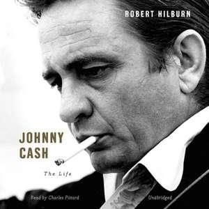 Johnny Cash:  The Life de Robert Hilburn