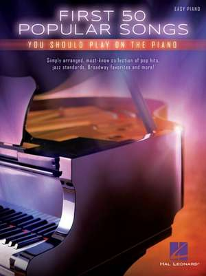 First 50 Popular Songs You Should Play On The Piano Easy Pf Bk de Hal Leonard