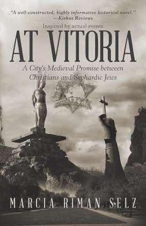 At Vitoria de Selz, Marcia Riman