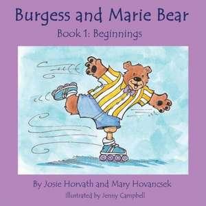 Burgess and Marie Bear:  Beginnings de Josie Horvath