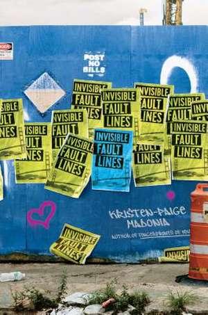 Invisible Fault Lines de Kristen-Paige Madonia