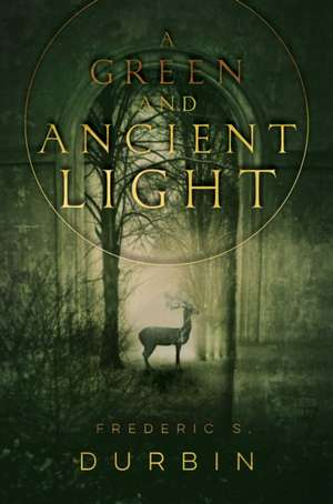 GREEN AND ANCIENT LIGHT