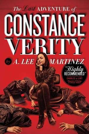 LAST ADVENTURE OF CONSTANCE VERITY de A. LEE MARTINEZ