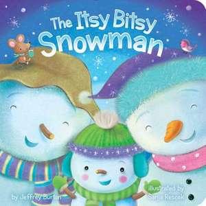 The Itsy Bitsy Snowman de Jeffrey Burton