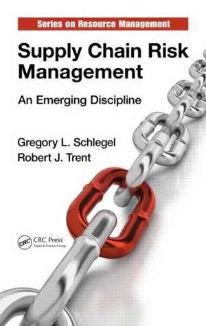 Supply Chain Risk Management de Gregory L. Schlegel