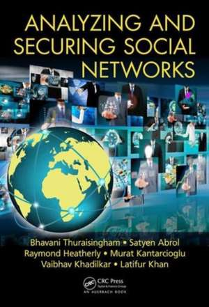 Analyzing and Securing Social Networks de Bhavani Thuraisingham