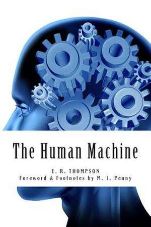 The Human Machine de E. R. Thompson